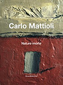 Carlo Mattioli: Nature morte