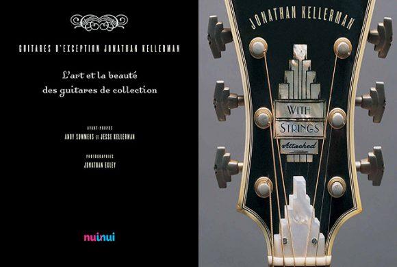 Guitares d'exception. L'art et la beauté des guitares de collection