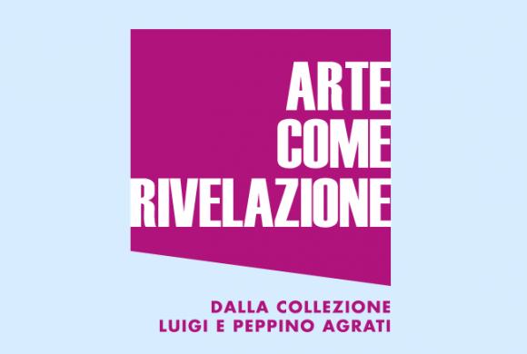 Arte come rivelazione. Dalla collezione Luigi e Peppino Agrati