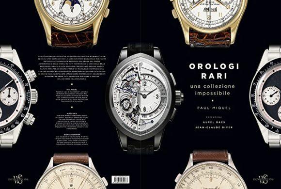 Orologi rari. Una collezione impossibile