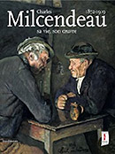 Charles Milcendeau 1872-1919: sa vie, son oeuvre