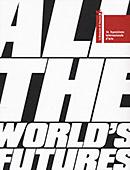 All the World's Futures. La Biennale di Venezia. 56 Esposizione Internazionale d'arte