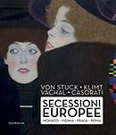 Secessioni europee. Monaco, Vienna, Praga, Roma