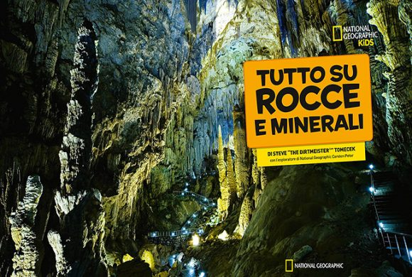 Su rocce e minerali. National Geographic